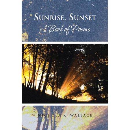 Sunrise, Sunset a Book of Poems - eBook
