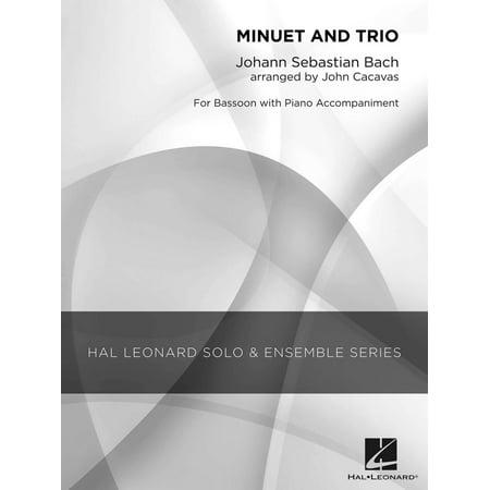 Hal Leonard Minuet and Trio (Grade 2.5 Bassoon Solo) Concert Band Level 2.5 Arranged by John (Bassoon Trio)