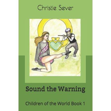 Children of the World: Sound the Warning: Children of the World Book 1