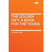 The Golden Gift; A Book for the Young