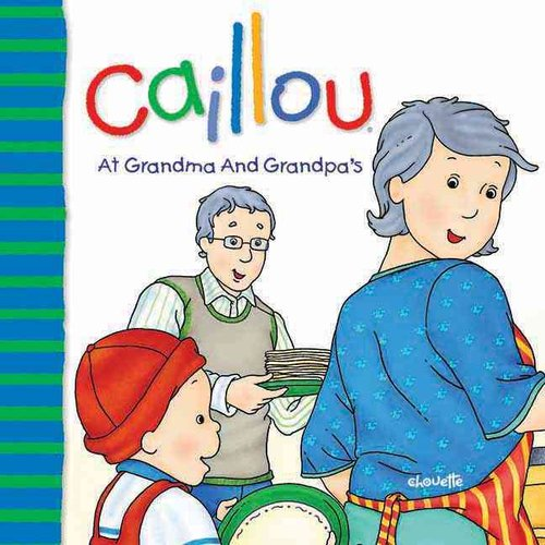 Caillou at Grandma and Grandpa's