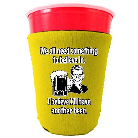 Yellow Solo Cups (We All Need Something to Believe In. I Believe I'll Have Another Beer. Neoprene Collapsible Solo Cup Coolie)