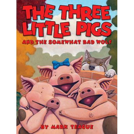The Three Little Pigs and the Somewhat Bad Wolf (3 Little Pigs And The Big Bad Wolf)