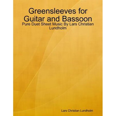 Greensleeves for Guitar and Bassoon - Pure Duet Sheet Music By Lars Christian Lundholm - (Greensleeves Guitar Music)
