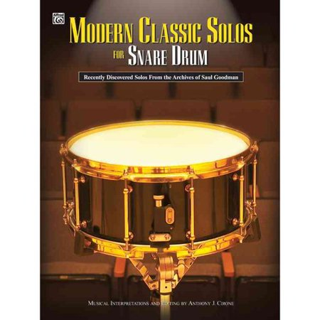 Modern Classic Solos for Snare Drum: Recently Discovered Solos from the Archives of Saul Goodman