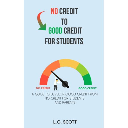 NO CREDIT TO GOOD CREDIT FOR STUDENTS - eBook (Best Credit Cards For Grad Students)
