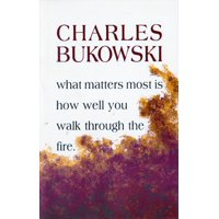 What Matters Most is How Well You Walk Through the Fire (Paperback)