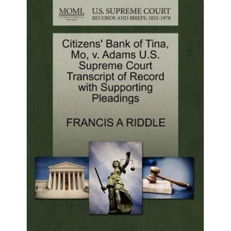 Citizens Bank Of Tina  Mo  V  Adams U S  Supreme Court Transcript Of Record With Supporting Pleadings