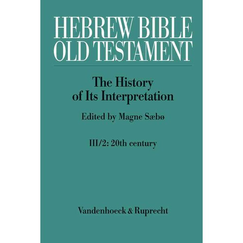 Hebrew Bible / Old Testament: The History of Its Interpretation; From Modernism to Post-Modernism (The Nineteenth and Twentieth Centuries), Part 2 The Twentieth Century - From Mode
