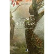 Les Sens de la Plante: La vie mystérieuse de la nature (Paperback)