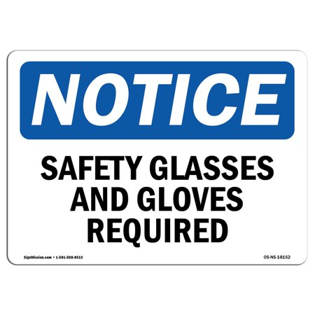 Rigid Glass - OSHA Notice Sign - Safety Glasses And Gloves Required | Choose from: Aluminum, Rigid Plastic or Vinyl Label Decal | Protect Your Business, Construction Site, Warehouse & Shop Area | Made in the USA