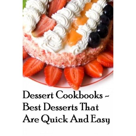 Dessert Cookbooks: Best Desserts That Are Quick And Easy - - Quick And Easy Halloween Dessert Ideas