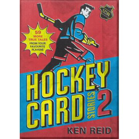 Hockey Card Stories 2 : 59 More True Tales from Your Favourite Players