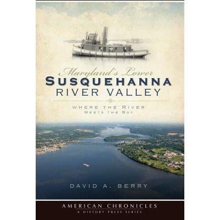 Maryland's Lower Susquehanna River Valley - eBook ()