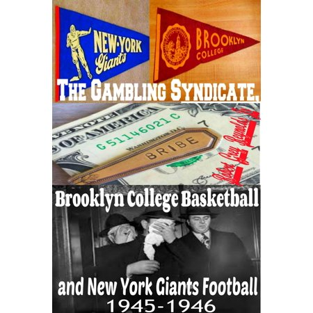 The Gambling Syndicate, Brooklyn College Basketball and New York Giants Football 1945-1946 - (Brooklyn Mall New York)