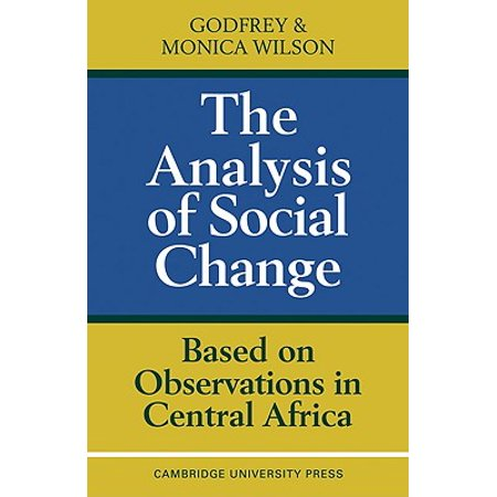 The Analysis of Social Change : Based on Observations in Central