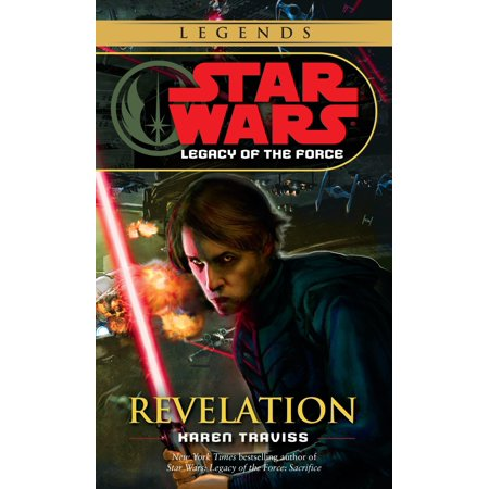 Revelation: Star Wars Legends (Legacy of the (History Channel Star Wars The Legacy Revealed)