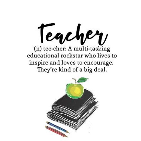 Teacher Quote Notebook : Inspirational Teacher Appreciation Gift or Planner: Perfect Teacher Gift for Year End/Thank You/Christmas or Retirement: 7x10 with 100+ Lined Pages