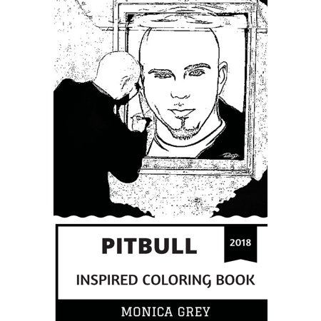 Pitbull Inspired Coloring Book : Epic Rapper and Billboard Top Performer,  Talented Record Producer and Latino Culture Inspired Adult Coloring Book