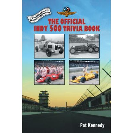 The Official Indy 500 Trivia Book - - Official Trivia