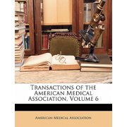 Transactions of the American Medical Association, Volume 6
