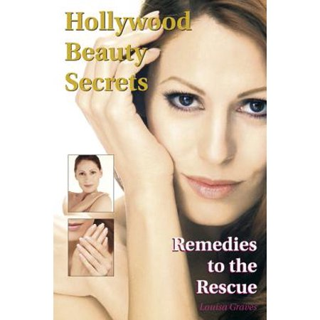 Hollywood Beauty Secrets: Remedies to the Rescue -