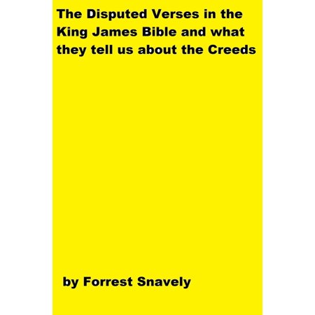 The Disputed Verses of the King James Bible and What They Tell Us About the Creeds -