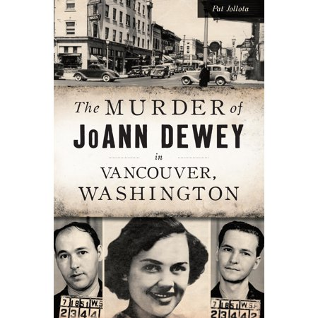 The Murder of Joann Dewey in Vancouver, (Stores In The Vancouver Mall)