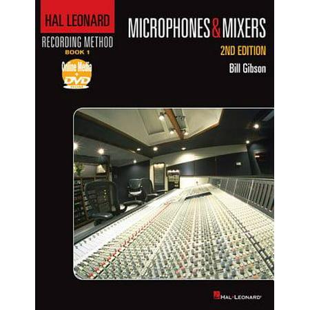Hal Leonard Recording Method, Book 1: Microphones & Mixers (Mixers Music)