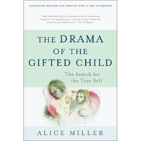 The Drama of the Gifted Child : The Search for the True Self, Third