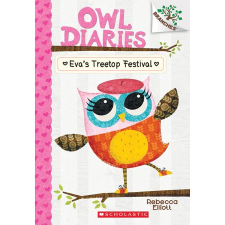 Eva's Treetop Festival: A Branches Book (Owl Diaries 1) (Paperback)