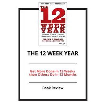 The 12 Week Year - eBook - Walmart com