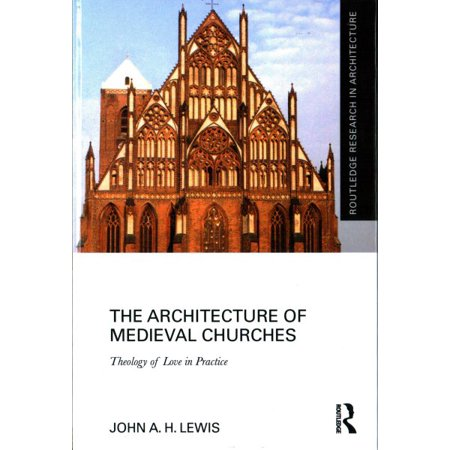 The Architecture of Medieval Churches - Medieval Architecture