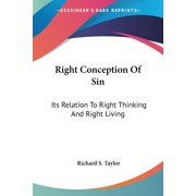 Right Conception Of Sin: Its Relation To Right Thinking And Right Living (Paperback)