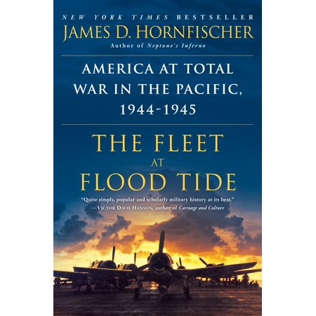 The Fleet at Flood Tide : America at Total War in the Pacific,