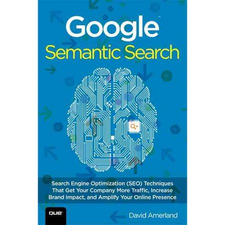 Google Semantic Search  Search Engine Optimization  Seo  Techniques That Get Your Company More Traffic  Increase Brand Impact  And Amplify Your Online Presence