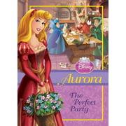 Disney Princess (Disney Press Unnumbered): Aurora: The Perfect Party (Hardcover)