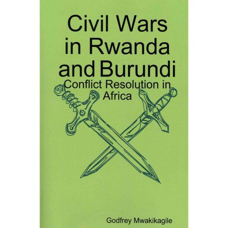 Civil Wars in Rwanda and Burundi: Conflict Resolution in Africa