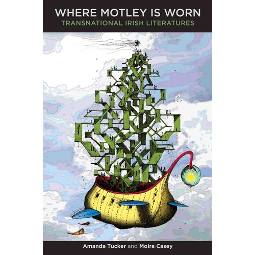 Where Motley Is Worn: Transnational Irish Literatures