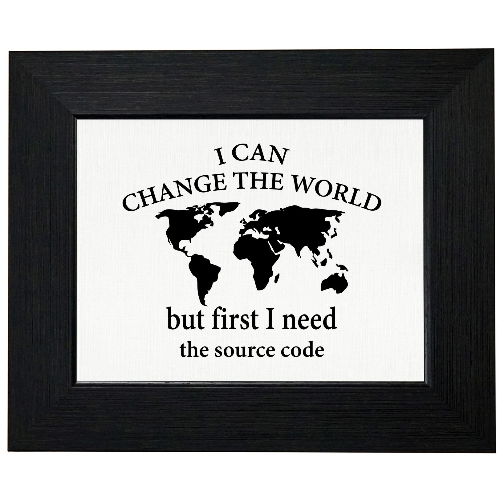 I Can Change The World First I Need To Source Code - Coder Framed Print Poster Wall or Desk Mount Options