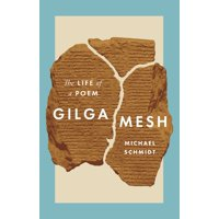 Gilgamesh: The Life of a Poem (Hardcover)