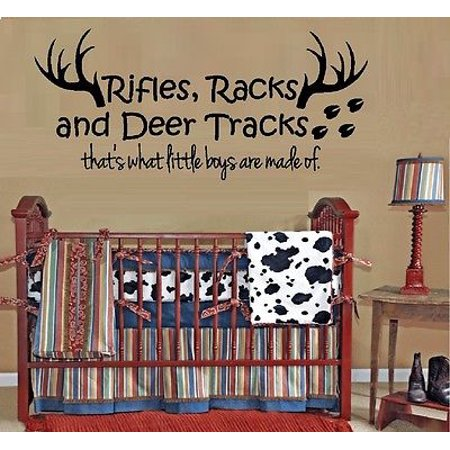Rifles Racks and Deer Tracks, That's what little boys are made of Blk 13