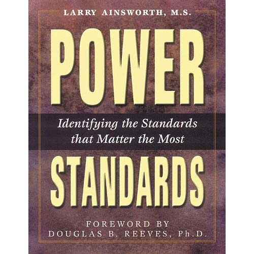 Power Standards: Identifying the Standards That Matter the Most