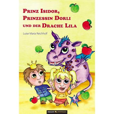 Prinz Isidor, Prinzessin Dorli und der Drache Lila - eBook (Lila Und Blaugrün)