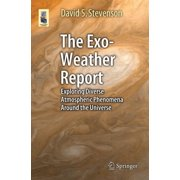 The Exo-Weather Report : Exploring Diverse Atmospheric Phenomena Around the Universe