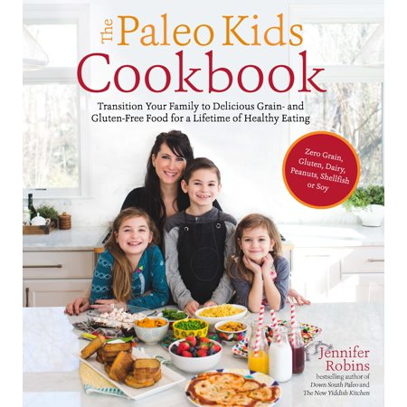 The Paleo Kids Cookbook : Transition Your Family to Delicious Grain- and Gluten-free Food for a Lifetime of Healthy Eating](Pinterest Halloween Healthy Food)