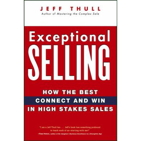 Exceptional Selling  How The Best Connect And Win In High Stakes Sales