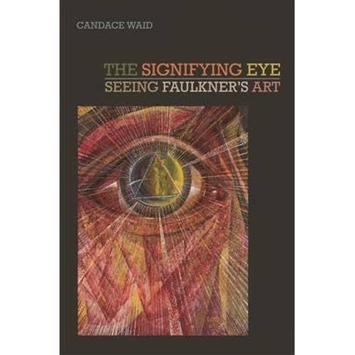 The Signifying Eye: Seeing Faulkner's Art