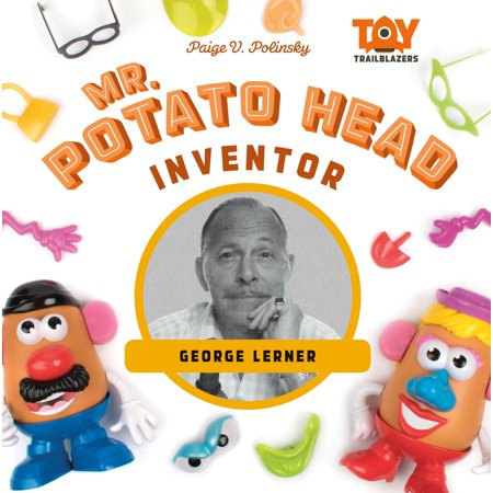 Toy Trailblazers Set 2: Mr. Potato Head Inventor: George Lerner (Hardcover) (Potato Head Accessories)