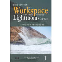 Editing and Management of Photographs: Basic Concepts and Workspace: with Adobe Photoshop Lightroom Classic Software (Paperback)